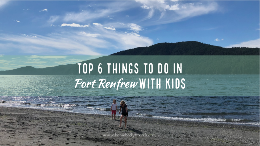 Top Things to do in Port Renfrew with Kids